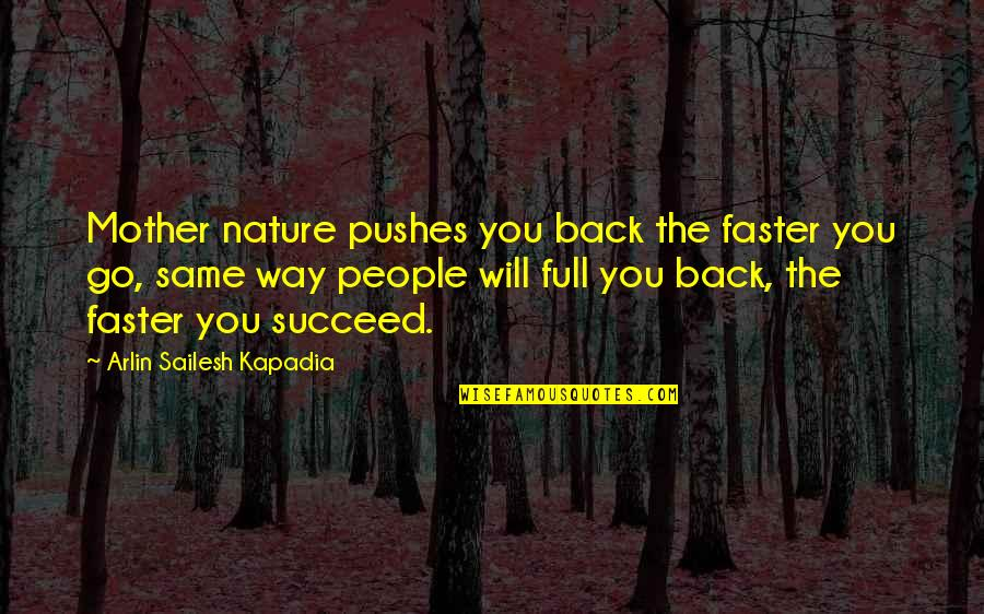 Sister Birthday Bible Quotes By Arlin Sailesh Kapadia: Mother nature pushes you back the faster you