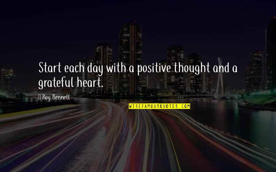 Sister Going To College Quotes By Roy Bennett: Start each day with a positive thought and