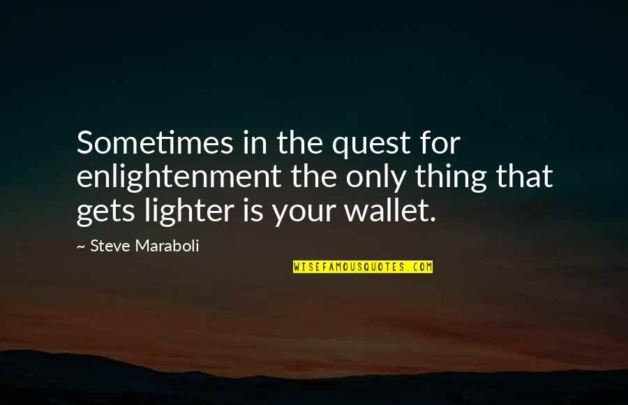 Sisters Age Difference Quotes By Steve Maraboli: Sometimes in the quest for enlightenment the only