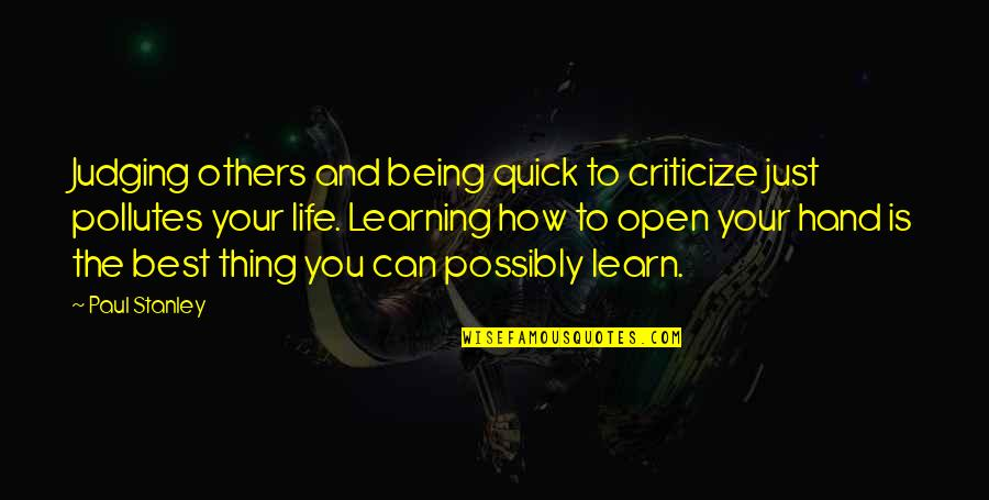 Sisters Growing Up Together Quotes By Paul Stanley: Judging others and being quick to criticize just