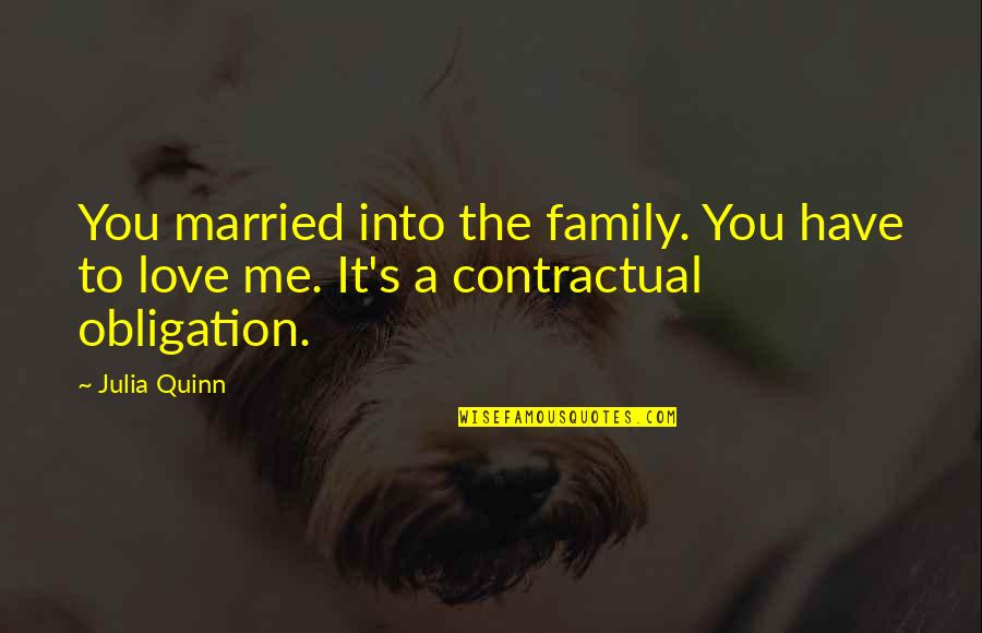 Sisters Love Quotes By Julia Quinn: You married into the family. You have to