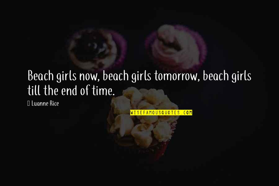 Sisters Love Quotes By Luanne Rice: Beach girls now, beach girls tomorrow, beach girls