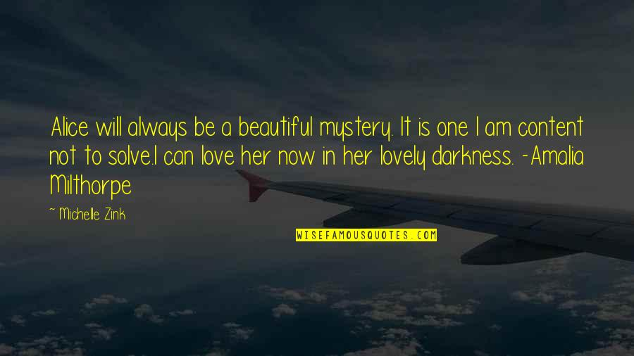 Sisters Love Quotes By Michelle Zink: Alice will always be a beautiful mystery. It