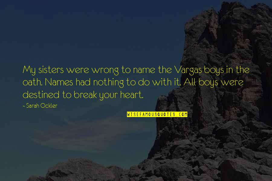 Sisters Love Quotes By Sarah Ockler: My sisters were wrong to name the Vargas