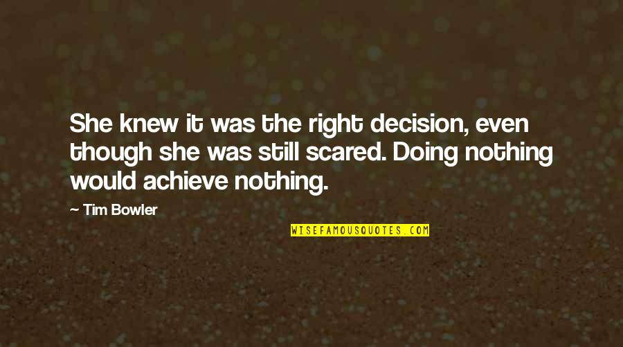 Site Specific Art Quotes By Tim Bowler: She knew it was the right decision, even