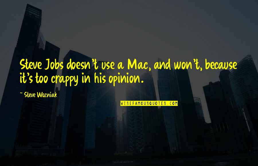 Sitor Situmorang Quotes By Steve Wozniak: Steve Jobs doesn't use a Mac, and won't,