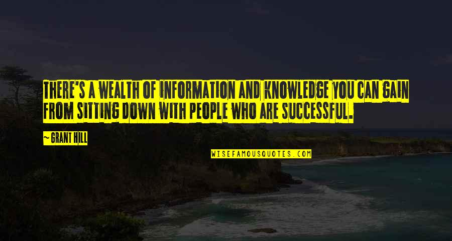 Sitting Down Quotes By Grant Hill: There's a wealth of information and knowledge you