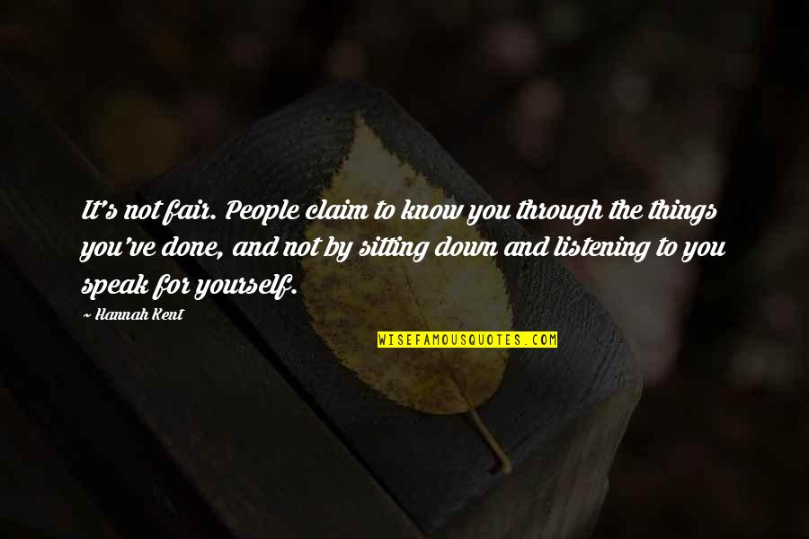 Sitting Down Quotes By Hannah Kent: It's not fair. People claim to know you