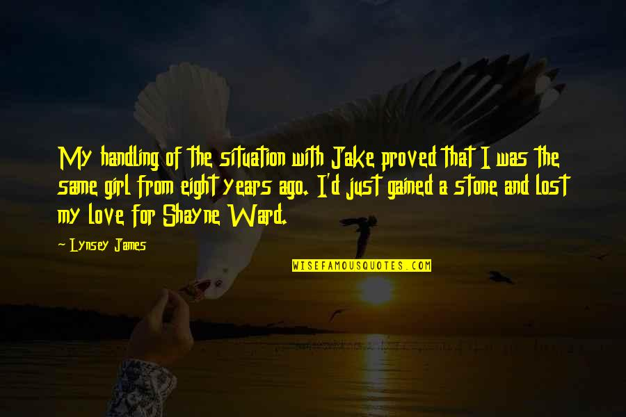 Situation Handling Quotes By Lynsey James: My handling of the situation with Jake proved