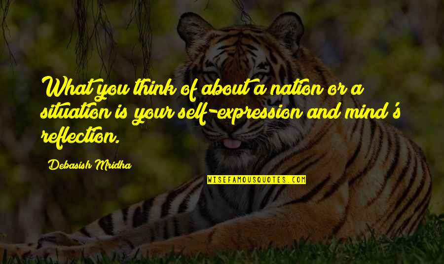 Situation Quotes And Quotes By Debasish Mridha: What you think of about a nation or