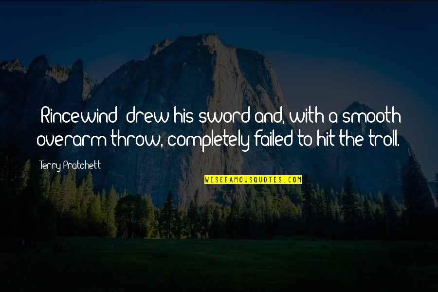 Sixth Senses Quotes By Terry Pratchett: [Rincewind] drew his sword and, with a smooth