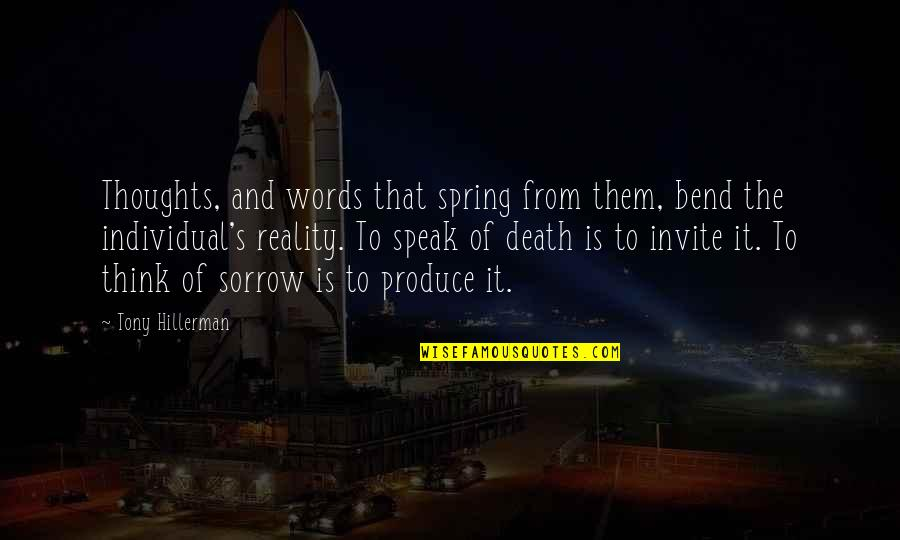 Skeeter Constantine Quotes By Tony Hillerman: Thoughts, and words that spring from them, bend