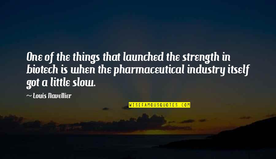 Skilful Quotes By Louis Navellier: One of the things that launched the strength