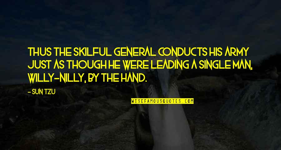 Skilful Quotes By Sun Tzu: Thus the skilful general conducts his army just