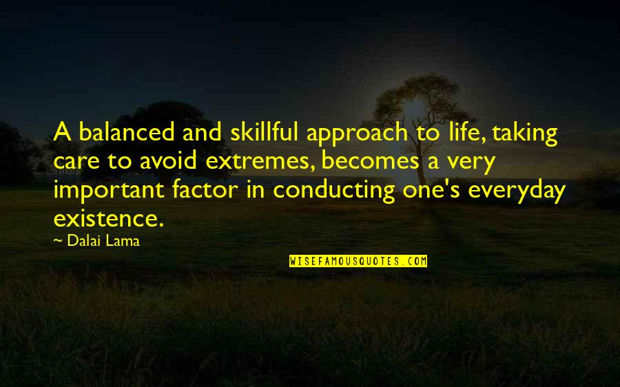 Skillful Quotes By Dalai Lama: A balanced and skillful approach to life, taking
