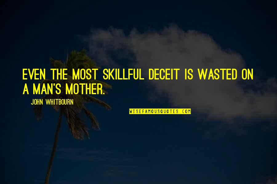 Skillful Quotes By John Whitbourn: Even the most skillful deceit is wasted on