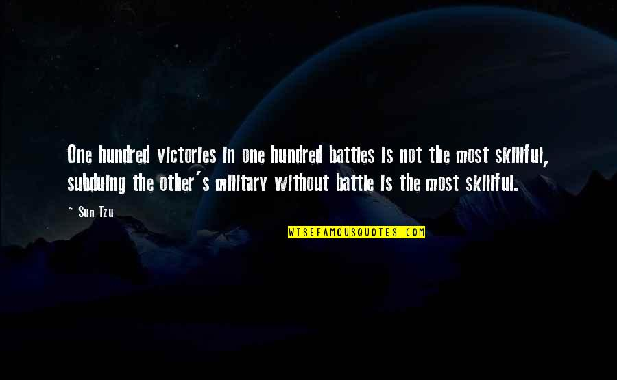Skillful Quotes By Sun Tzu: One hundred victories in one hundred battles is