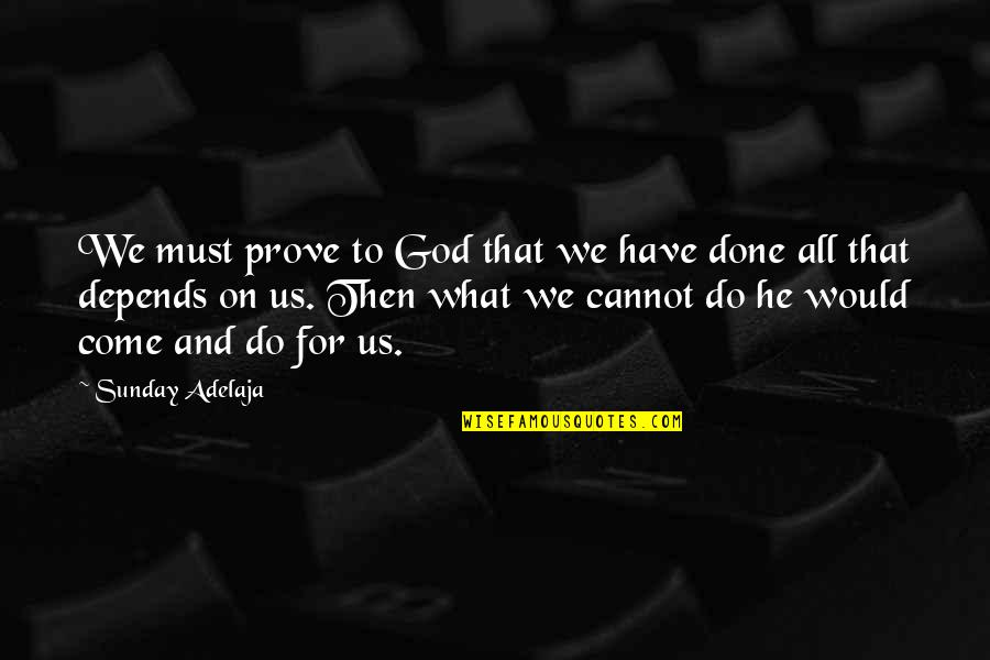 Skimboarding Quotes By Sunday Adelaja: We must prove to God that we have