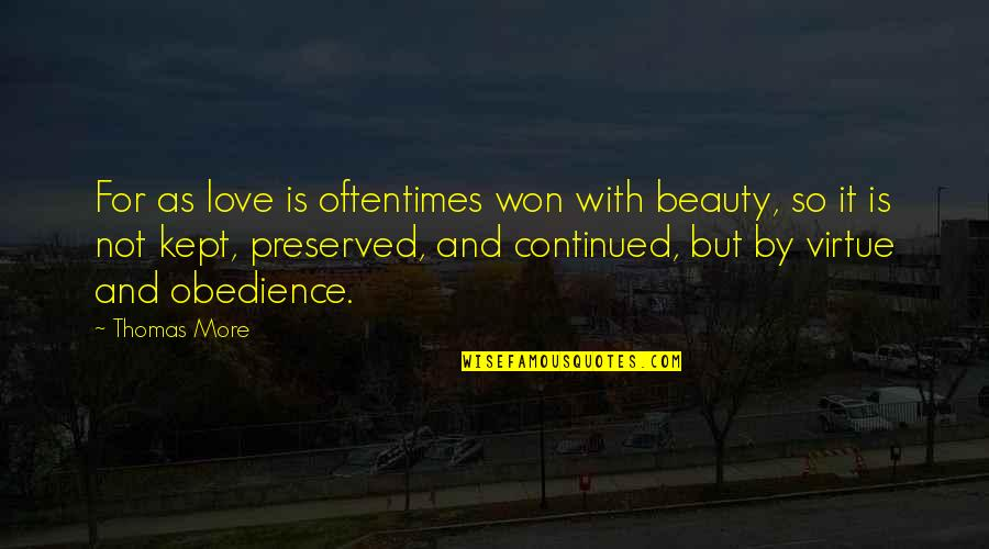 Skimboarding Quotes By Thomas More: For as love is oftentimes won with beauty,