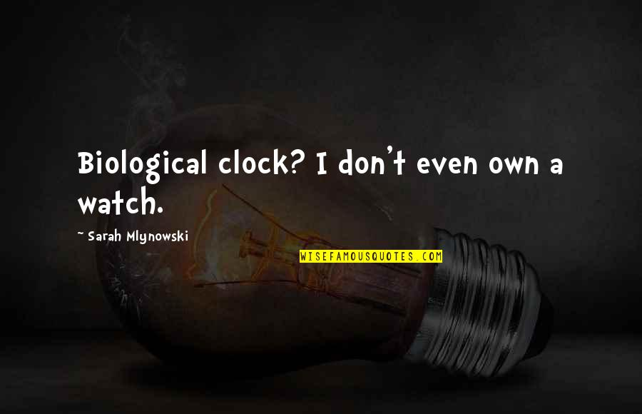 Skin Allergy Quotes By Sarah Mlynowski: Biological clock? I don't even own a watch.