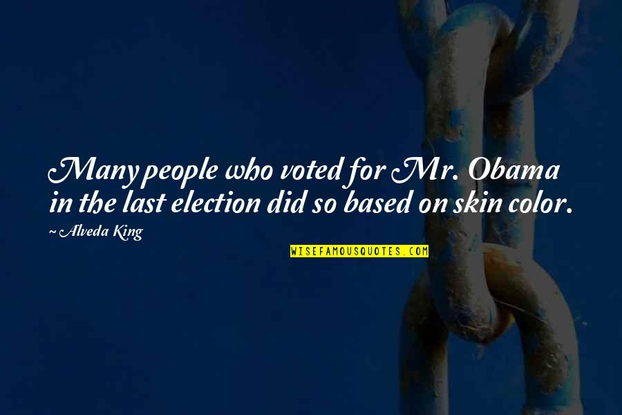 Skin Color Quotes By Alveda King: Many people who voted for Mr. Obama in