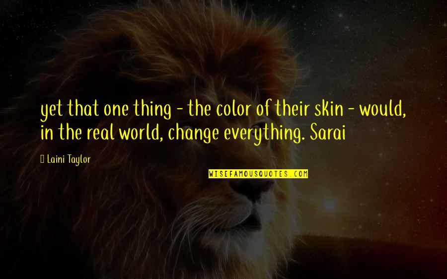 Skin Color Quotes By Laini Taylor: yet that one thing - the color of