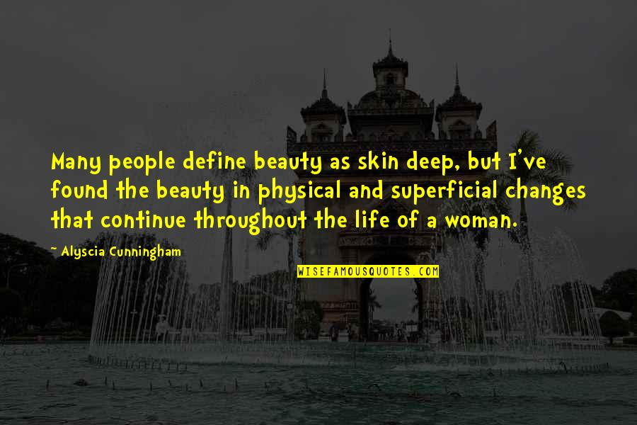 Skin Deep Beauty Quotes By Alyscia Cunningham: Many people define beauty as skin deep, but