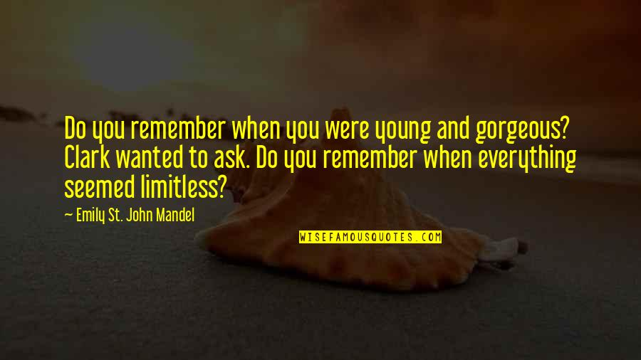 Skin Movie Identity And Belonging Quotes By Emily St. John Mandel: Do you remember when you were young and