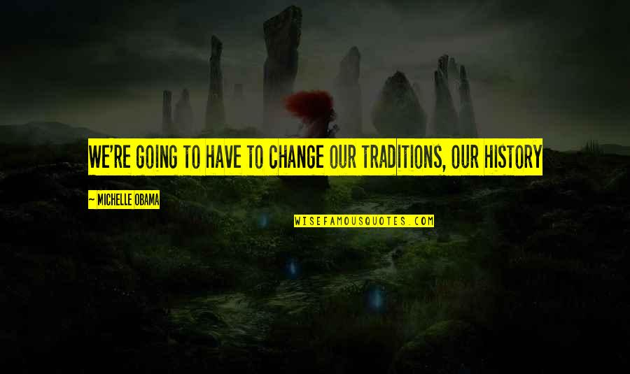 Skully Hats With Quotes By Michelle Obama: We're going to have to change our traditions,