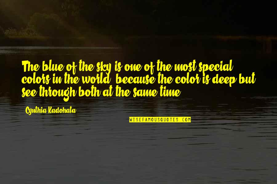 Sky Blue Color Quotes By Cynthia Kadohata: The blue of the sky is one of