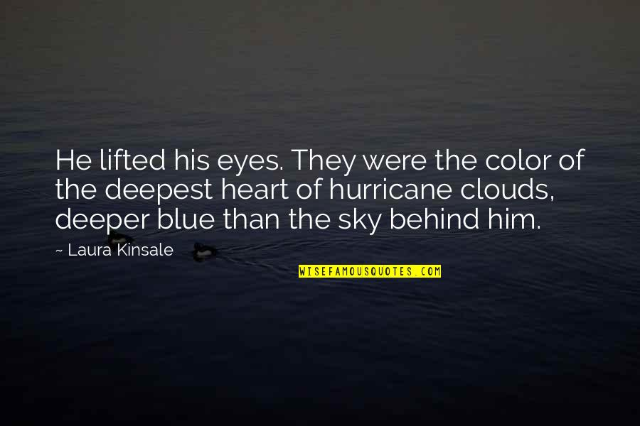 Sky Blue Color Quotes By Laura Kinsale: He lifted his eyes. They were the color