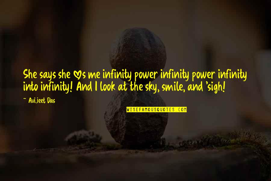 Sky Life Quotes By Avijeet Das: She says she loves me infinity power infinity