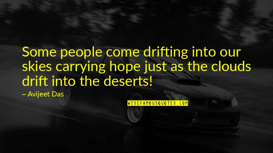 Sky Life Quotes By Avijeet Das: Some people come drifting into our skies carrying