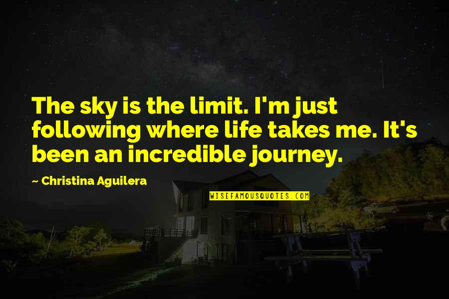 Sky Life Quotes By Christina Aguilera: The sky is the limit. I'm just following