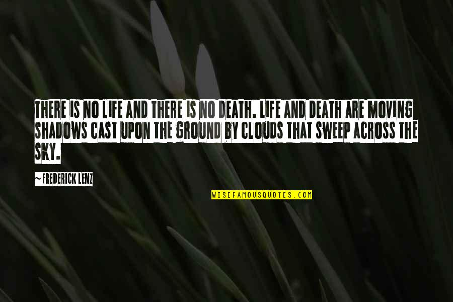 Sky Life Quotes By Frederick Lenz: There is no life and there is no