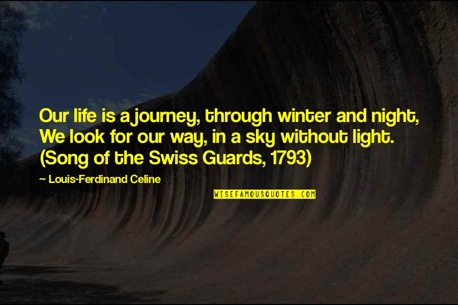 Sky Life Quotes By Louis-Ferdinand Celine: Our life is a journey, through winter and