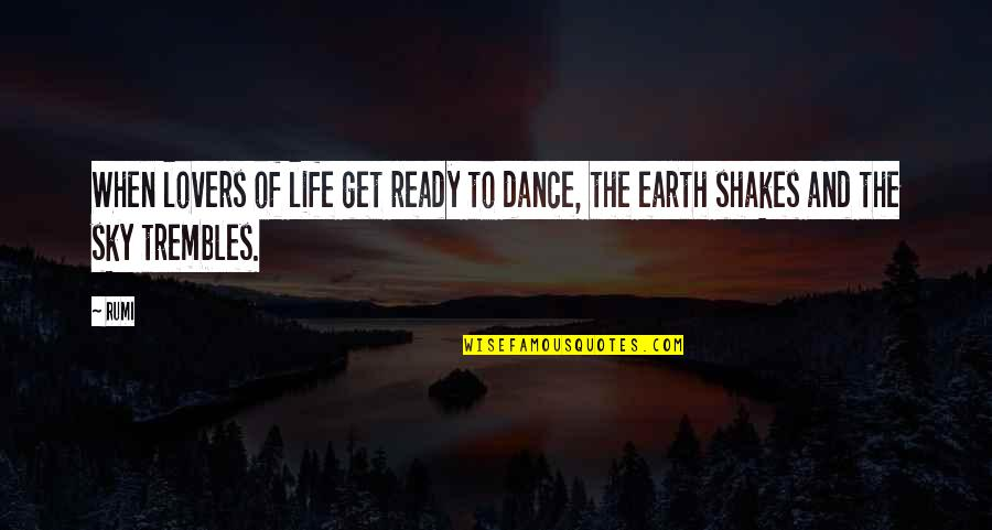 Sky Life Quotes By Rumi: When lovers of life get ready to dance,