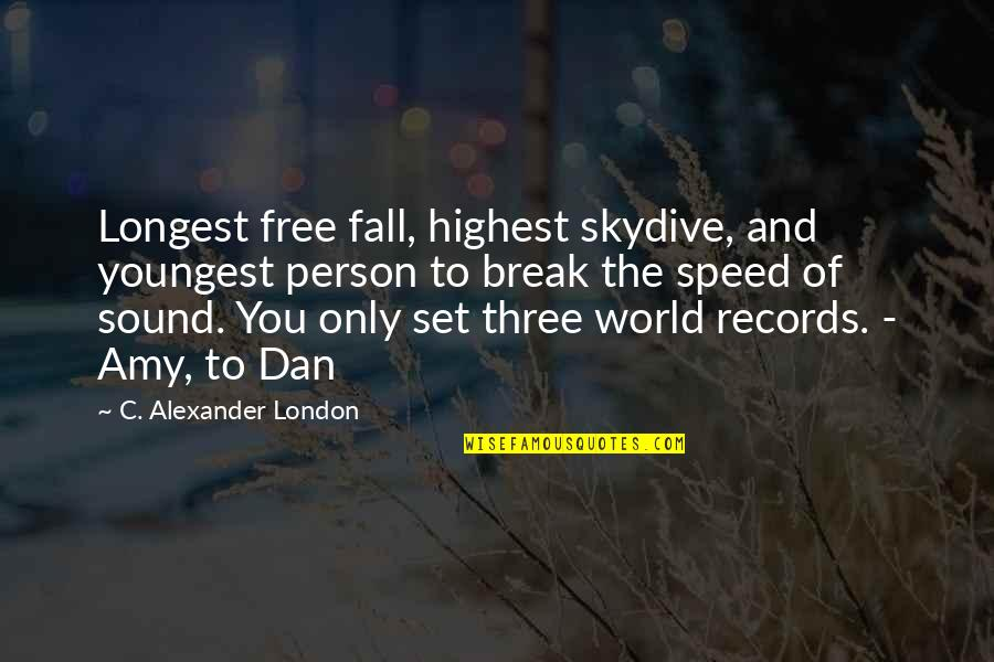 Skydive Quotes By C. Alexander London: Longest free fall, highest skydive, and youngest person