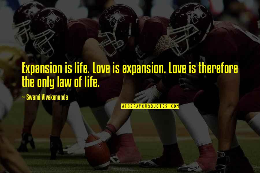 Skylla Quotes By Swami Vivekananda: Expansion is life. Love is expansion. Love is