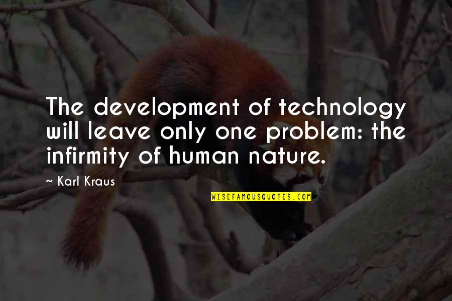 Sl Heart Quotes By Karl Kraus: The development of technology will leave only one