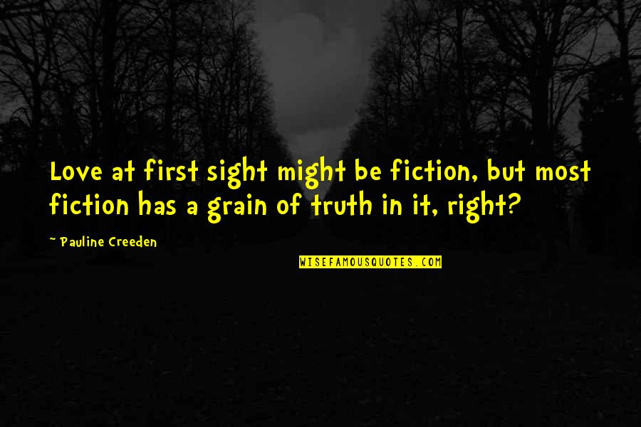 Slang Words In Quotes By Pauline Creeden: Love at first sight might be fiction, but