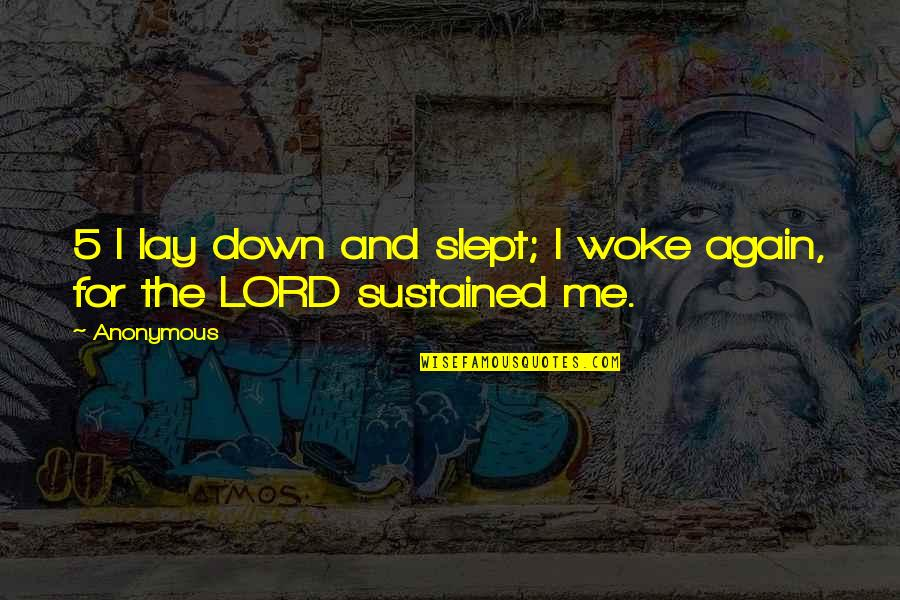 Slaying These Hoes Quotes By Anonymous: 5 I lay down and slept; I woke