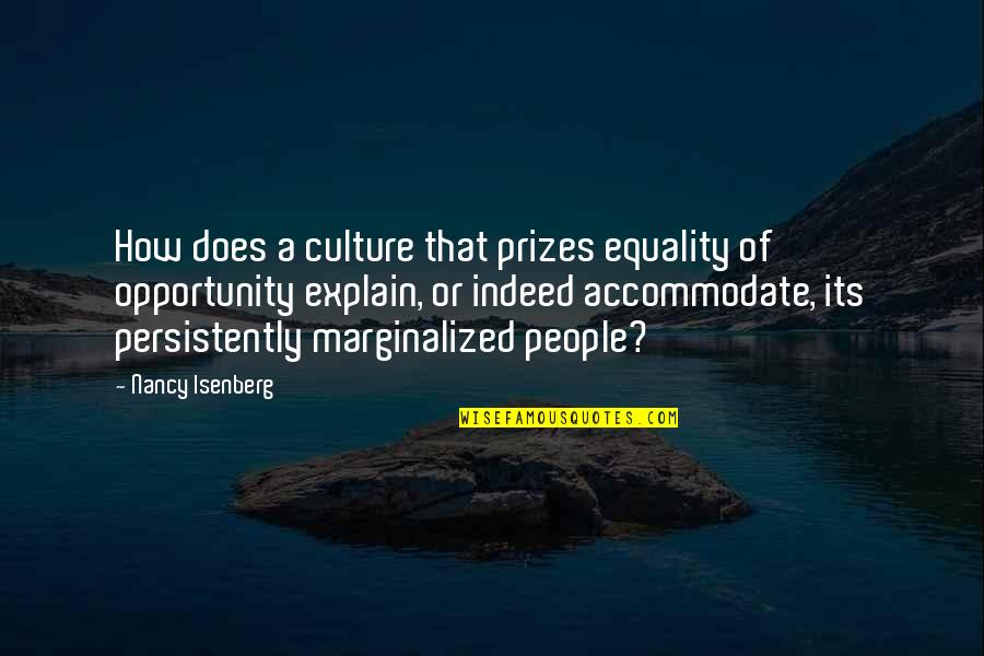 Slaying These Hoes Quotes By Nancy Isenberg: How does a culture that prizes equality of