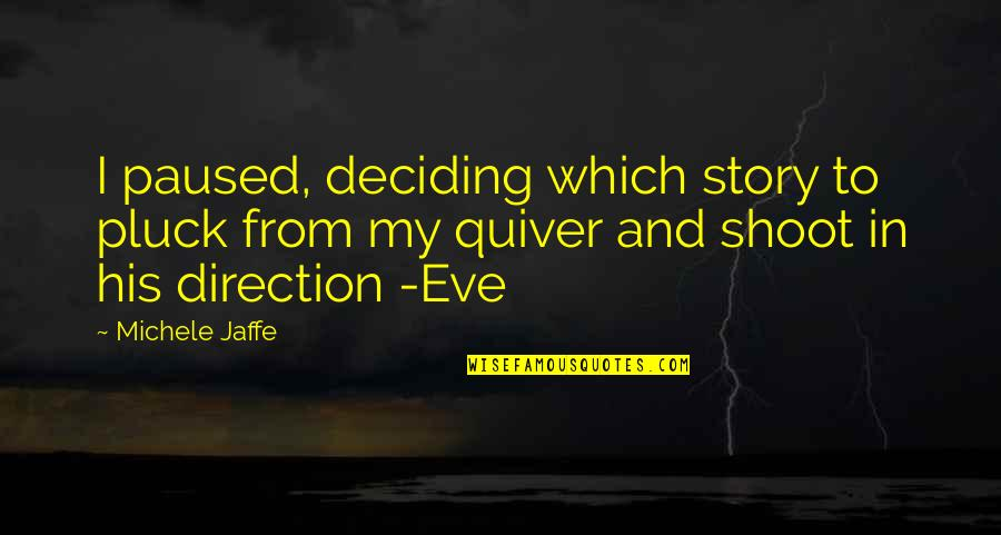 Sleep Talkin Man Quotes By Michele Jaffe: I paused, deciding which story to pluck from