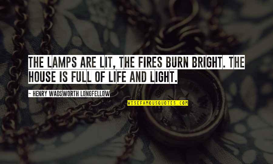 Sleeping Beauty Evil Queen Quotes By Henry Wadsworth Longfellow: The lamps are lit, the fires burn bright.
