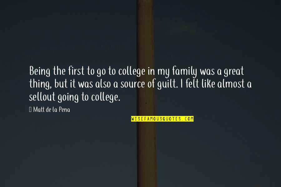 Sleeping On His Lap Quotes By Matt De La Pena: Being the first to go to college in