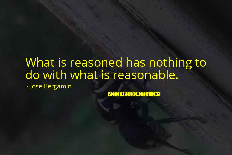 Sleeping Prayer Quotes By Jose Bergamin: What is reasoned has nothing to do with