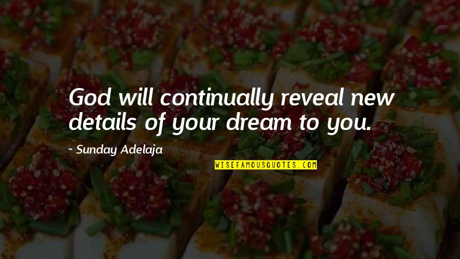 Sleeping Prayer Quotes By Sunday Adelaja: God will continually reveal new details of your