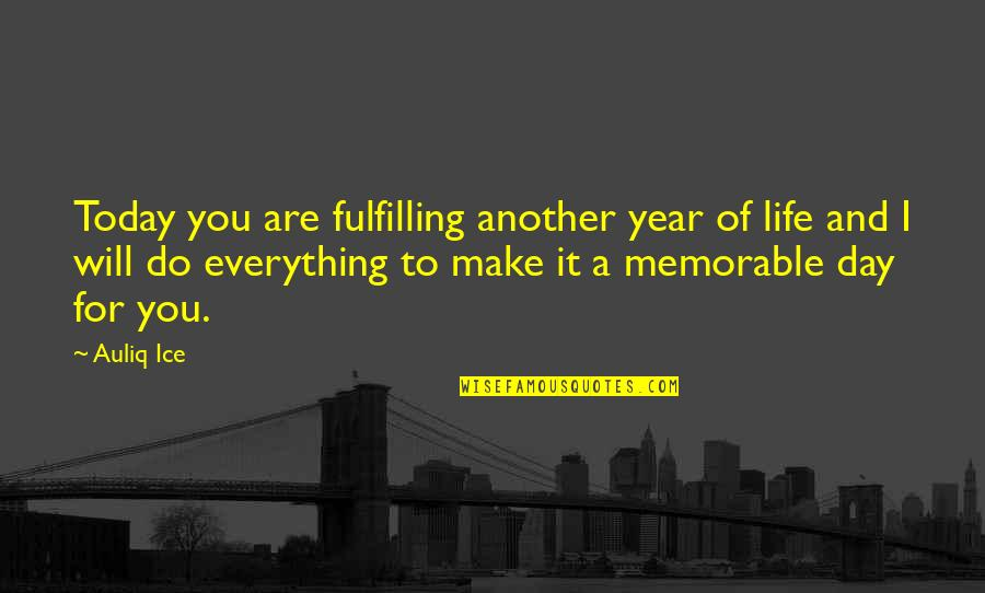 Sleeping Thinking Of You Quotes By Auliq Ice: Today you are fulfilling another year of life