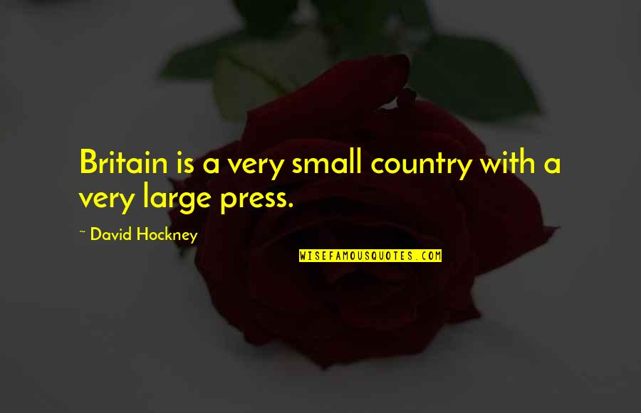 Sleeping Thinking Of You Quotes By David Hockney: Britain is a very small country with a